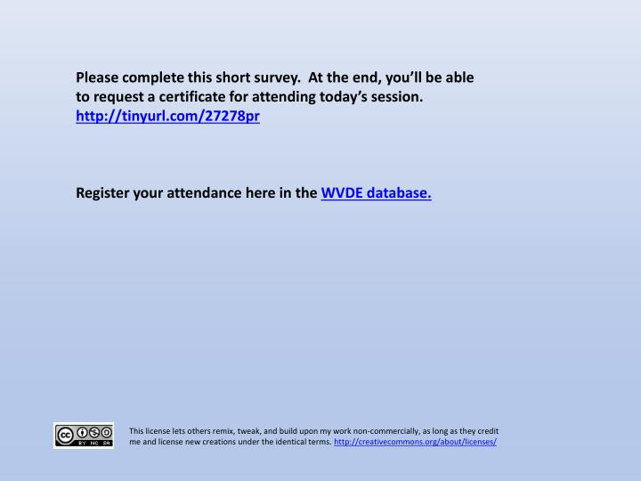Please complete this short survey.  At the end, you'll be able to request a certificate for attending today's session.