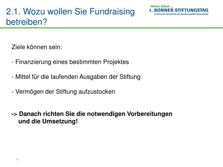 2.1. Wozu wollen Sie Fundraising betreiben?