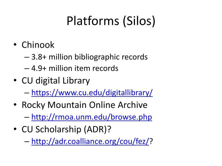 Platforms (Silos)