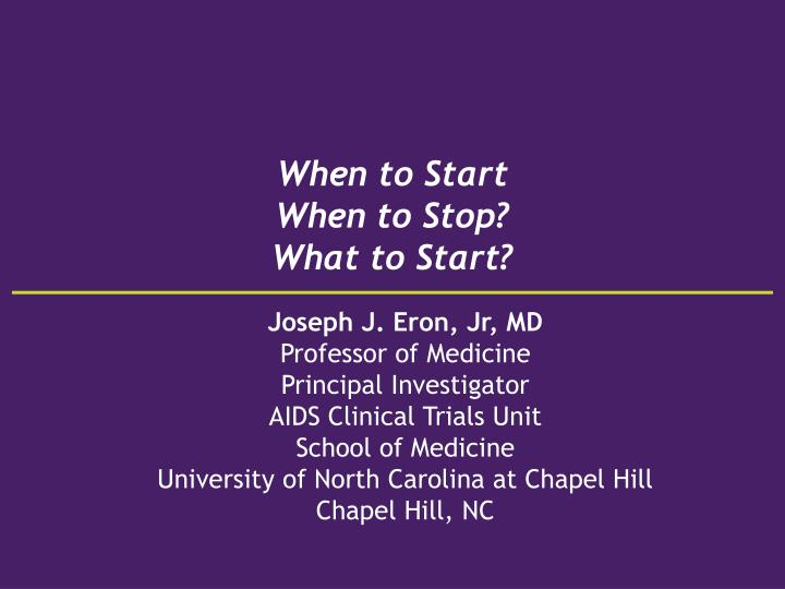 When to start when to stop what to start