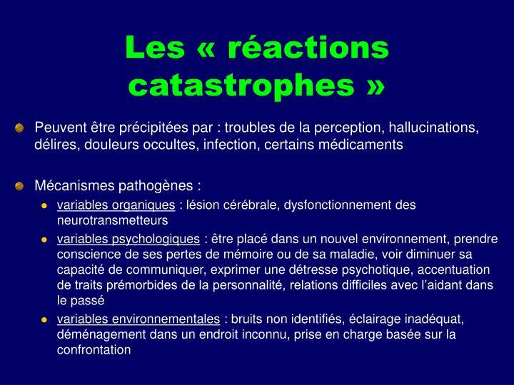 Les «réactions catastrophes»