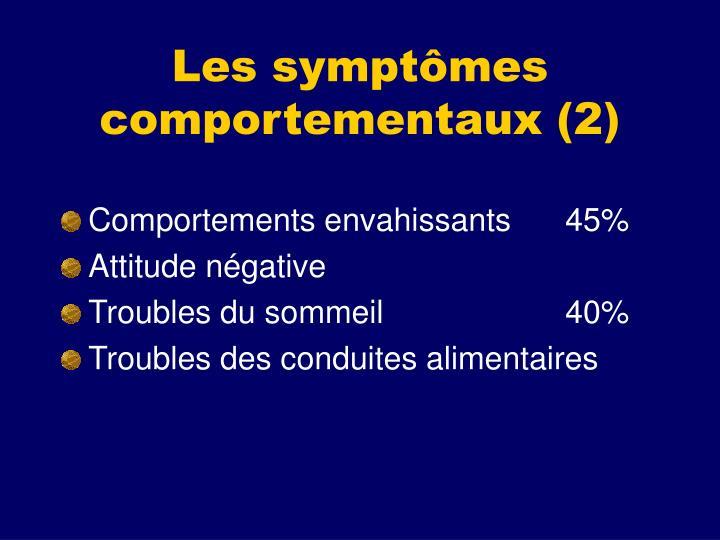 Les symptômes comportementaux (2)