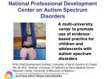 national professional development center on autism spectrum disorders