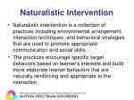 naturalistic intervention