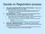 decide on registration process
