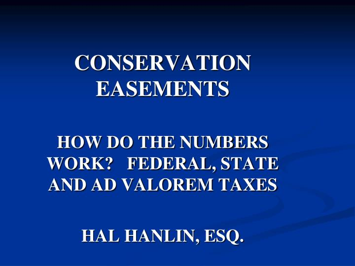 conservation easements how do the numbers work federal state and ad valorem taxes hal hanlin esq n.