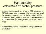 pupil activity calculation of partial pressure