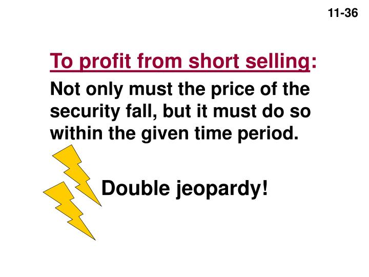 To profit from short selling