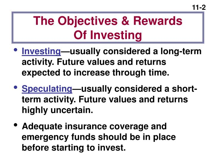 The objectives rewards of investing