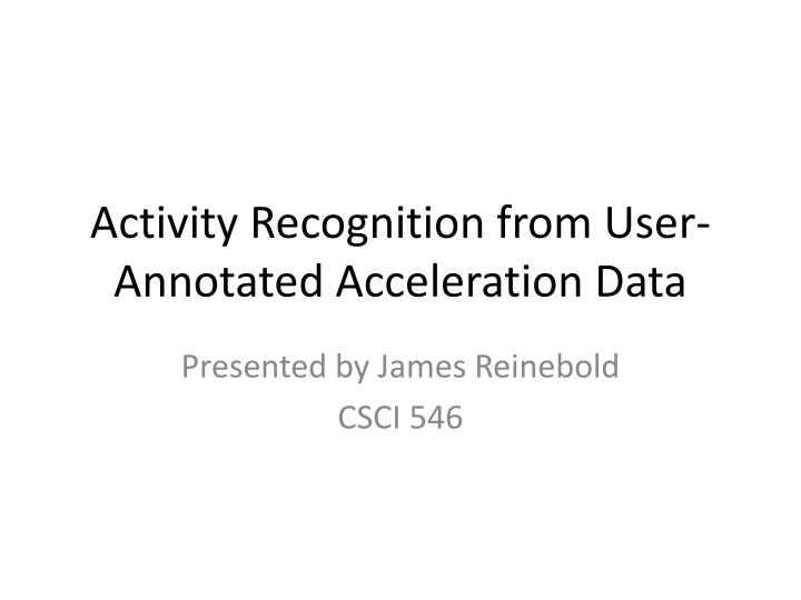 activity recognition from user annotated acceleration data n.