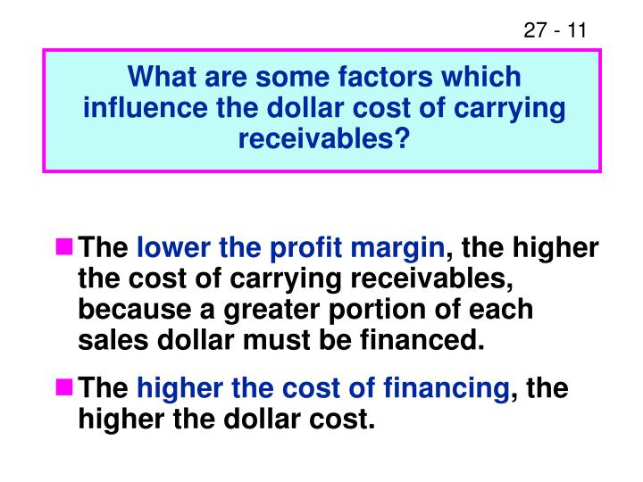 What are some factors which influence the dollar cost of carrying receivables?