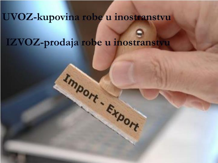 UVOZ-kupovina robe u inostranstvu