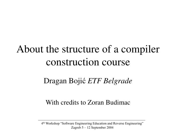 about the structure of a compiler construction course n.
