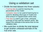using a validation set
