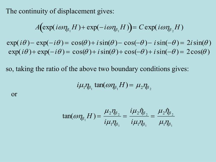 The continuity of displacement gives: