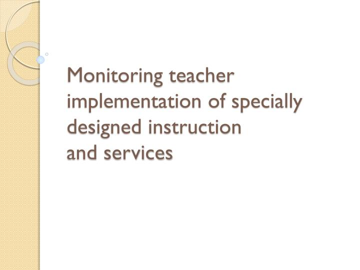 monitoring teacher implementation of specially designed instruction and services n.