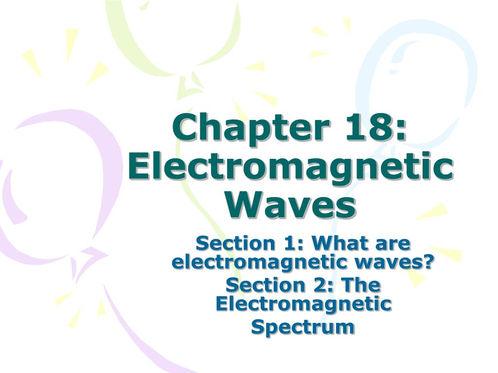 PPT - Chapter 18: Electromagnetic Waves PowerPoint ...
