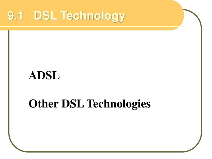 9.1   DSL Technology