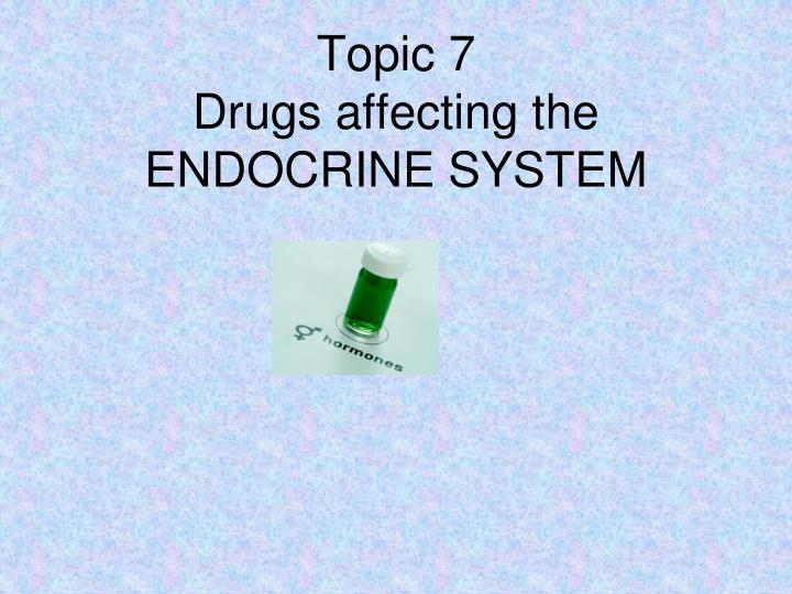 topic 7 drugs affecting the endocrine system n.