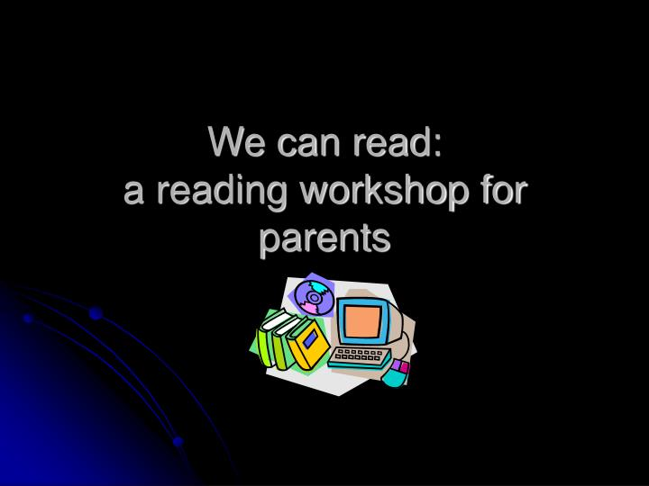 we can read a reading workshop for parents n.