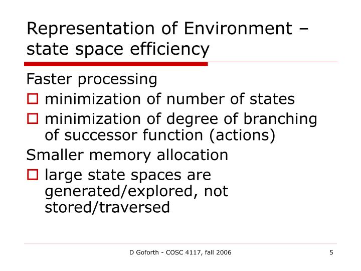 Representation of Environment – state space efficiency