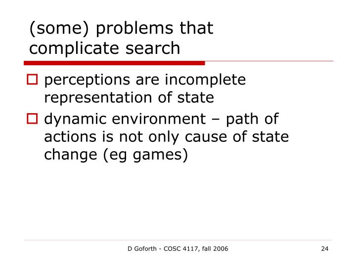 (some) problems that complicate search