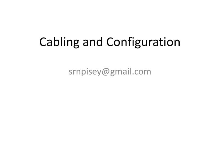 Cabling and configuration
