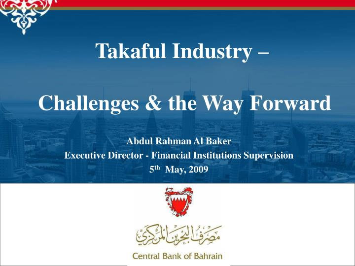 abdul rahman al baker executive director financial institutions supervision 5 th may 2009 n.