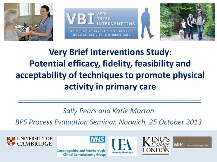 Sally pears and katie morton bps process evaluation seminar norwich 25 october 2013