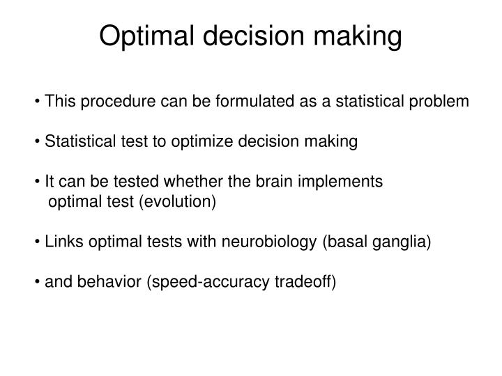 Optimal decision making