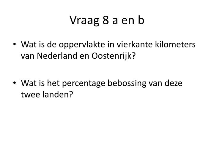 Vraag 8 a en b