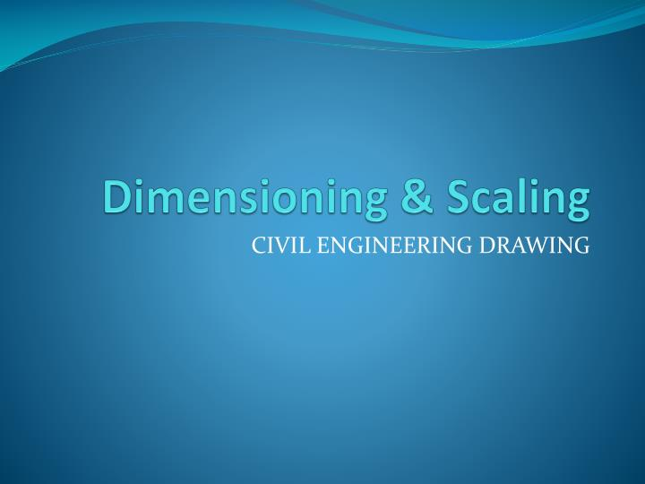 PPT - Dimensioning & Scaling PowerPoint Presentation - ID