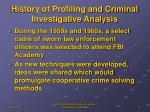 history of profiling and criminal investigative analysis1
