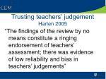 trusting teachers judgement harlen 2005