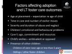 factors affecting adoption and lt foster care outcomes