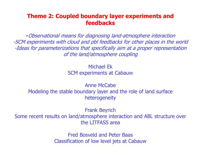 Theme 2: Coupled boundary layer experiments and feedbacks