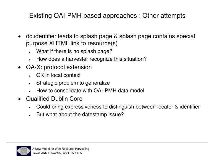 Existing OAI-PMH based approaches : Other attempts
