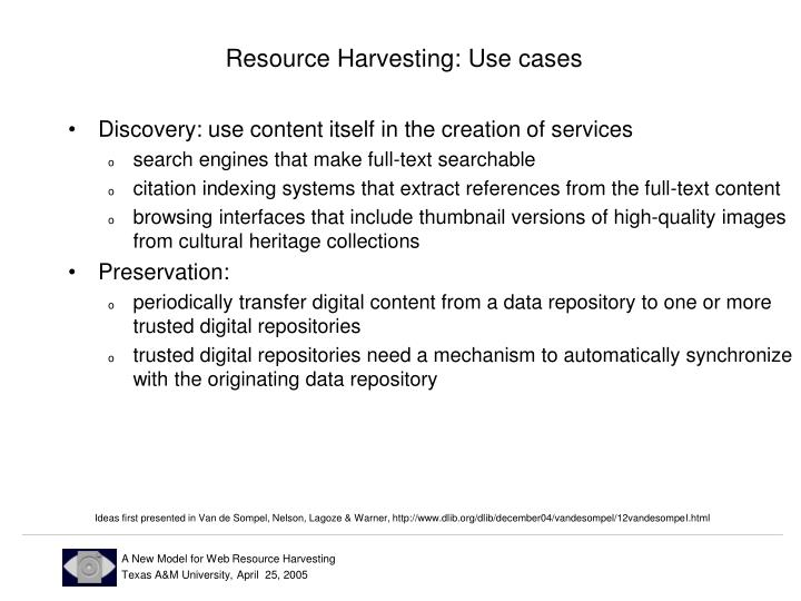 Resource Harvesting: Use cases
