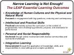 narrow learning is not enough the leap essential learning outcomes