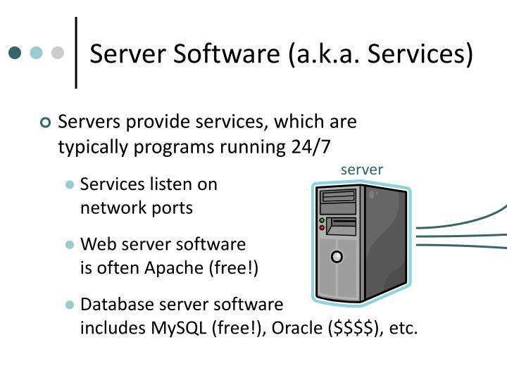 Server software a k a services