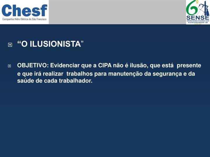 """""""O ILUSIONISTA"""