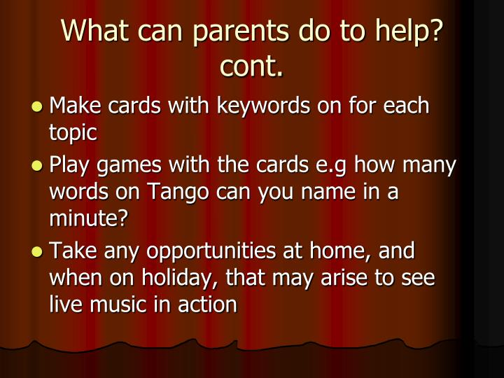 What can parents do to help? cont.