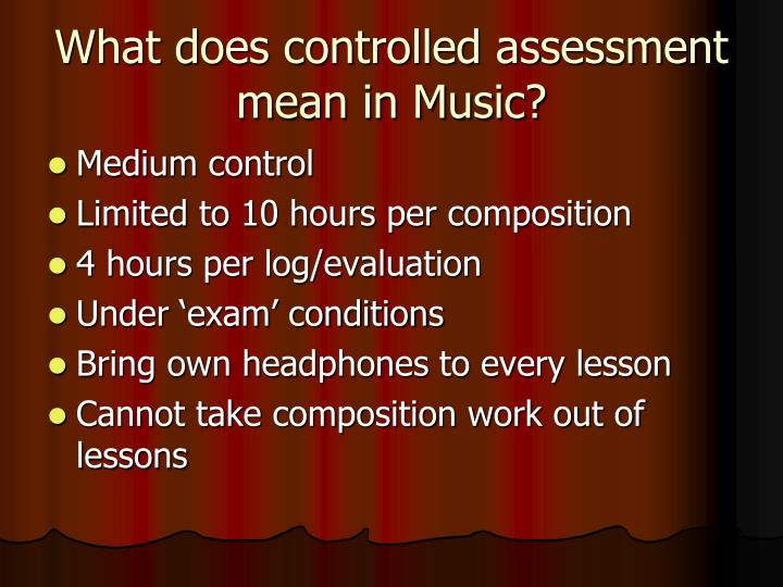 What does controlled assessment mean in Music?
