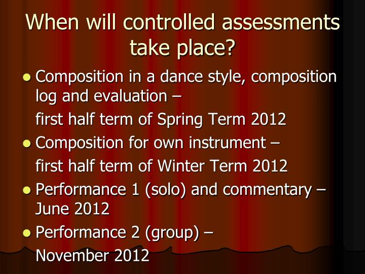 When will controlled assessments take place?