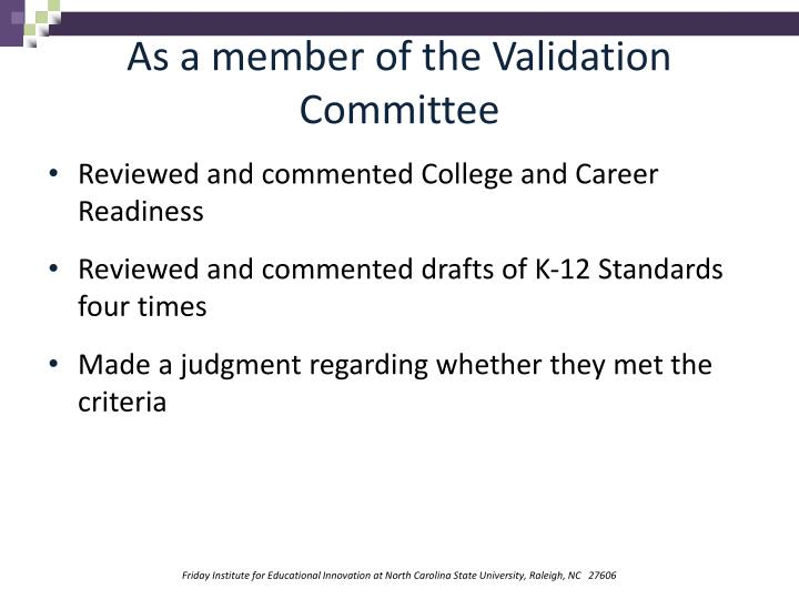 As a member of the Validation Committee