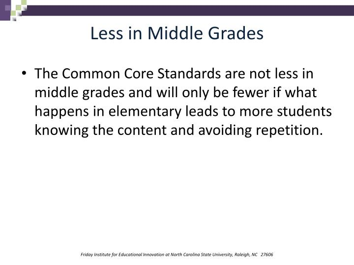 Less in Middle Grades