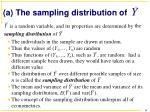 a the sampling distribution of