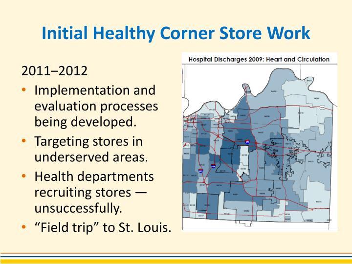 Initial healthy corner store work