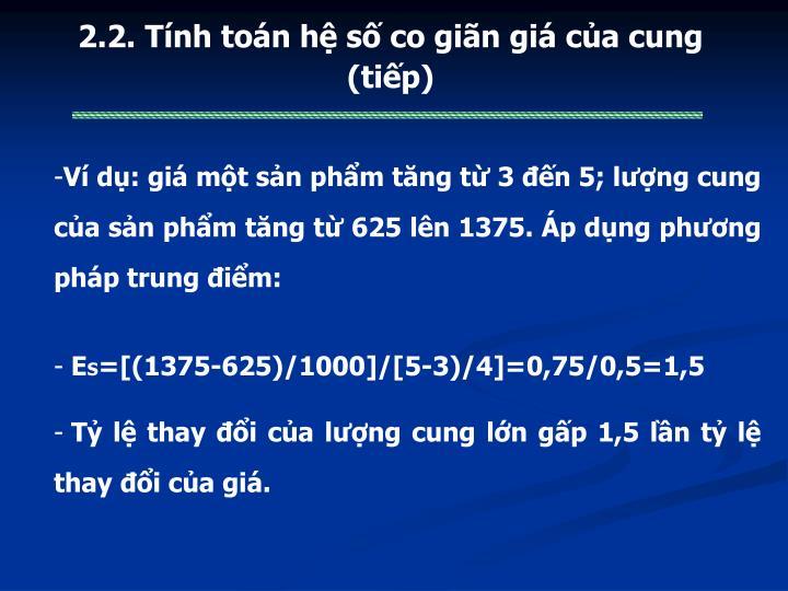 2.2. Tính toán hệ số co giãn giá của cung (tiếp)