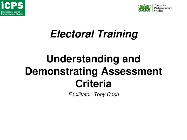 electoral training understanding and demonstrating assessment criteria